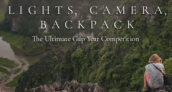 LIGHTS, CAMERA, BACKPACK- The Ultimate Gap Year Competition