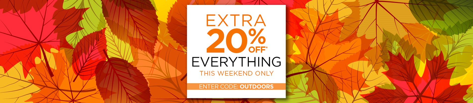 Extra 20% Off Everything* Use Code: OUTDOORS