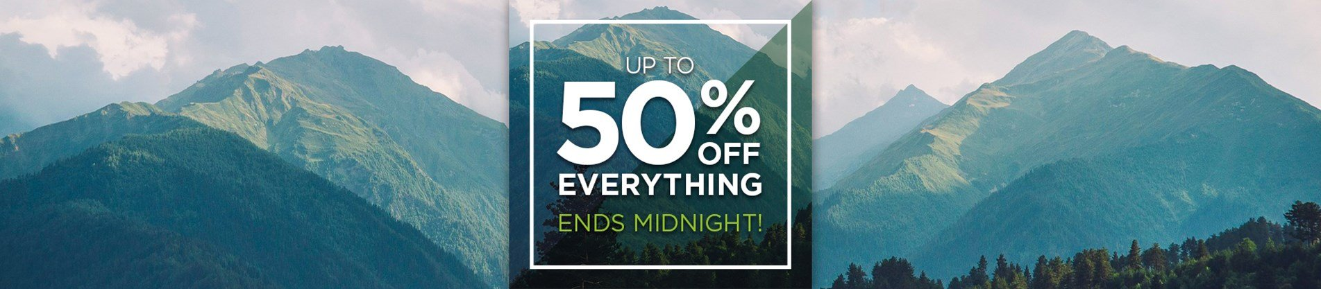 Up To 50% Off Everything - Ends Midnight!