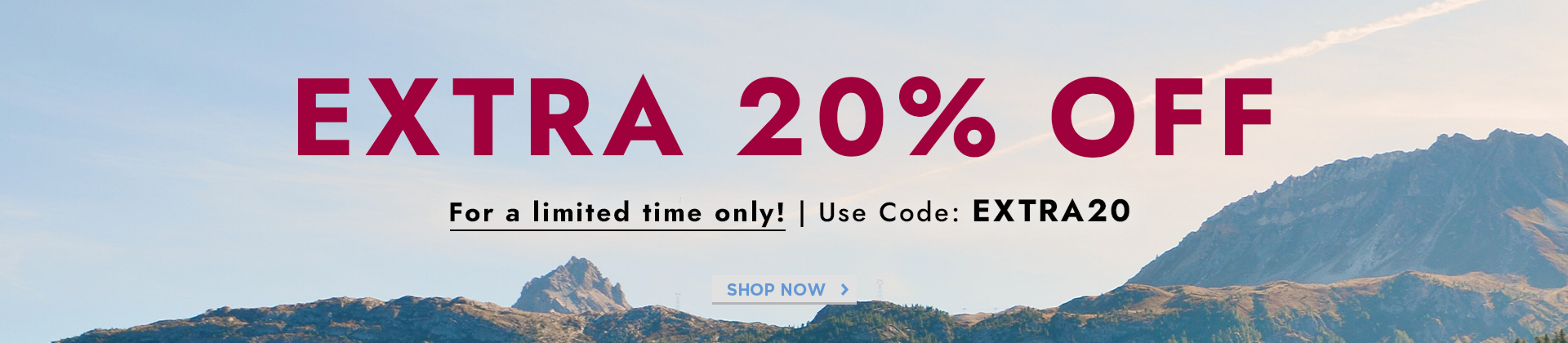 H1: EXTRA 20% USE CODE: EXTRA20